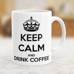 Keep Calm & Drink Coffee - Kubek